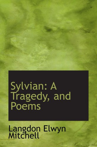 9780559834684: Sylvian: A Tragedy, and Poems