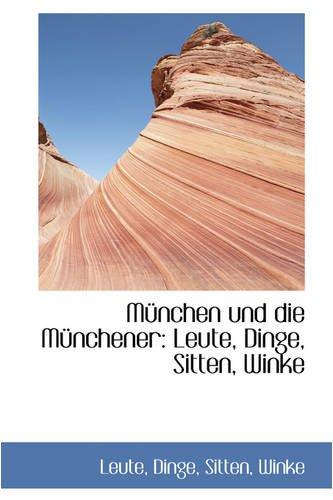 9780559834905: Munchen Und Die Munchener: Leute, Dinge, Sitten, Winke (German Edition)