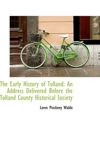 9780559837326: The Early History of Tolland: An Address Delivered Before the Tolland County Historical Society