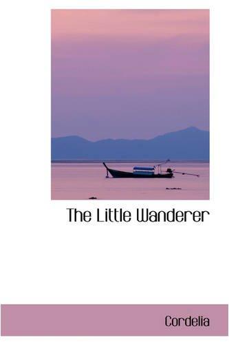 9780559838835: The Little Wanderer