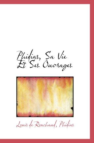 9780559842689: Phidias, Sa Vie Et Ses Ouvrages
