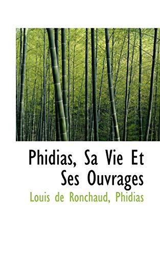 9780559842719: Phidias, Sa Vie Et Ses Ouvrages