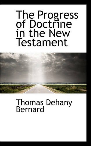 9780559848124: The Progress of Doctrine in the New Testament