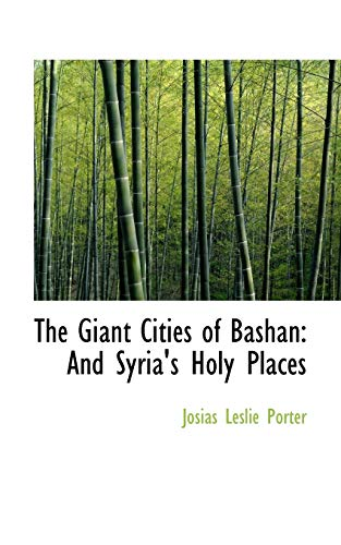 9780559849299: The Giant Cities of Bashan: And Syria's Holy Places