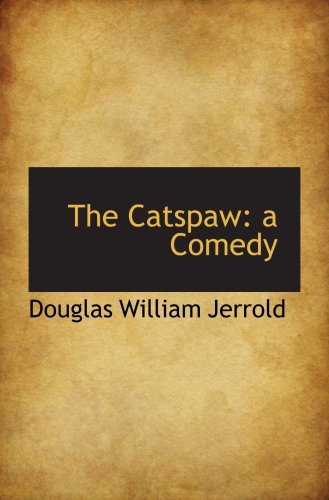 9780559849855: The Catspaw: a Comedy