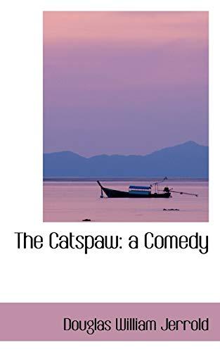 9780559849879: The Catspaw: a Comedy
