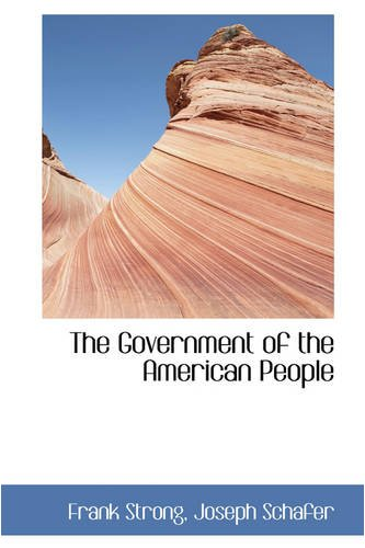 9780559850349: The Government of the American People