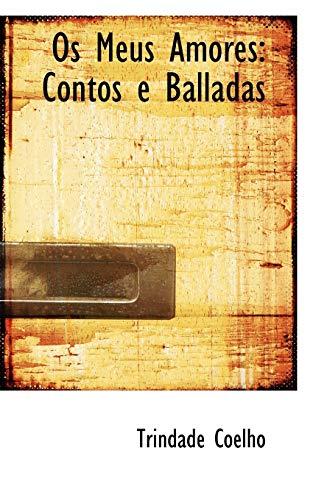 9780559854019: Os Meus Amores: Contos e Balladas