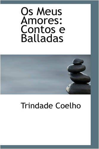 9780559854040: Os Meus Amores: Contos e Balladas