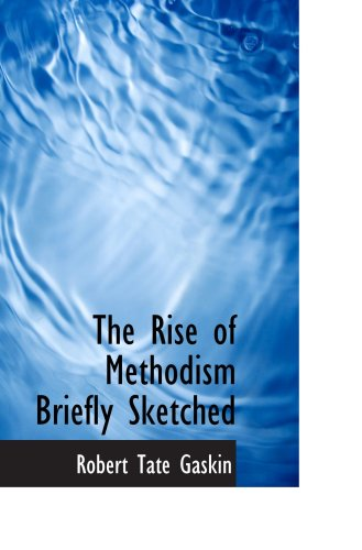 9780559855283: The Rise of Methodism Briefly Sketched