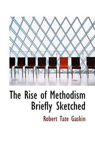 9780559855306: The Rise of Methodism Briefly Sketched