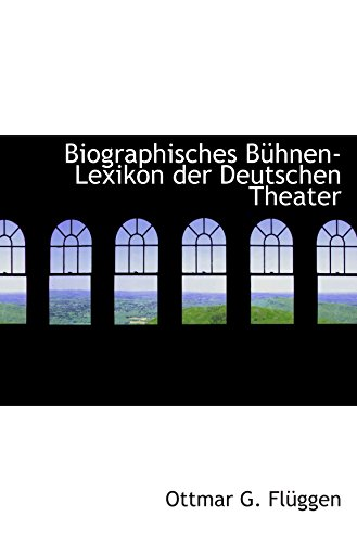 9780559855627: Biographisches Bühnen-Lexikon der Deutschen Theater