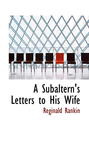 A Subaltern's Letters to His Wife: Reginald Rankin