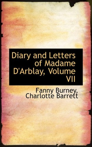 Diary and Letters of Madame D'Arblay, Volume VII (0559862695) by Fanny Burney