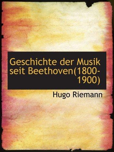 9780559866982: Geschichte der Musik seit Beethoven(1800-1900)