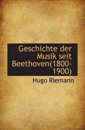 9780559867002: Geschichte der Musik seit Beethoven(1800-1900)