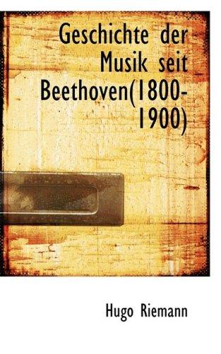 9780559867033: Geschichte Der Musik Seit Beethoven(1800-1900)