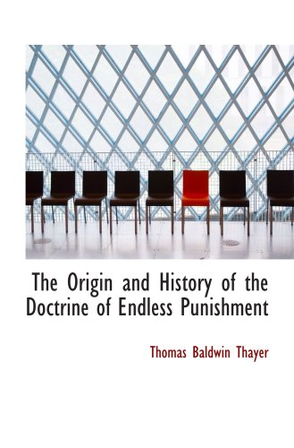 9780559868887: The Origin and History of the Doctrine of Endless Punishment