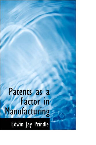 9780559869808: Patents as a Factor in Manufacturing