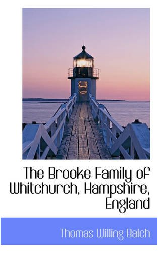 The Brooke Family of Whitchurch, Hampshire, England: Balch, Thomas Willing
