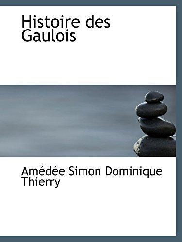 9780559872792: Histoire des Gaulois