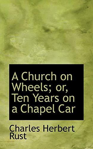 9780559873317: A Church on Wheels or Ten Years on a Chapel Car