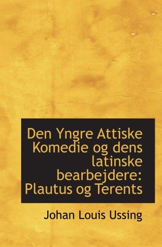 9780559874505: Den Yngre Attiske Komedie og dens latinske bearbejdere: Plautus og Terents