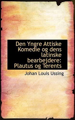 9780559874512: Den Yngre Attiske Komedie og dens latinske bearbejdere: Plautus og Terents