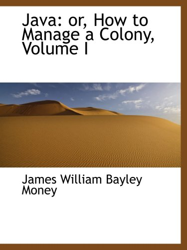 9780559875281: Java: or, How to Manage a Colony, Volume I