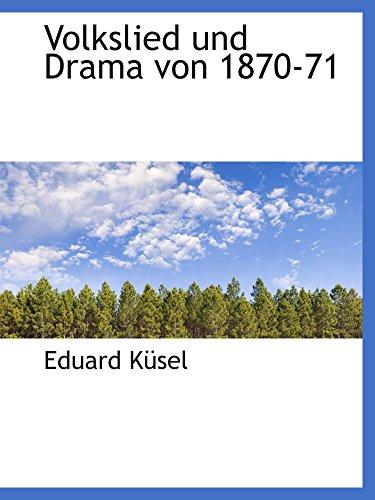 9780559876356: Volkslied und Drama von 1870-71