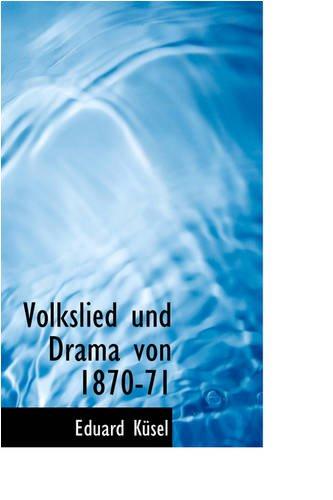 9780559876400: Volkslied Und Drama Von 1870-71