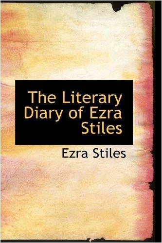 9780559878909: The Literary Diary of Ezra Stiles