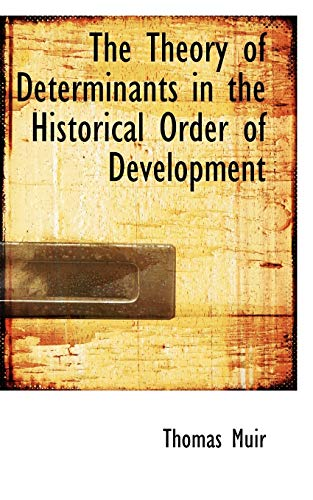 9780559879678: The Theory of Determinants in the Historical Order of Development