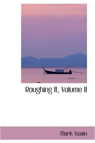Roughing It, Volume II (9780559880032) by Mark Twain