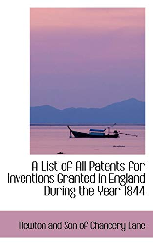 9780559880186: A List of All Patents for Inventions Granted in England During the Year 1844