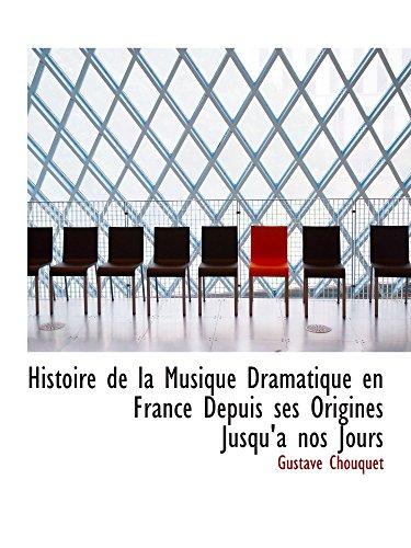 9780559886829: Histoire de la Musique Dramatique en France Depuis ses Origines Jusqu'anos Jours