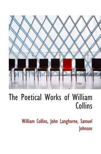The Poetical Works of William Collins (0559893264) by Collins, William