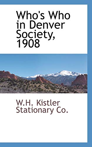 9780559893407: Who's Who in Denver Society, 1908