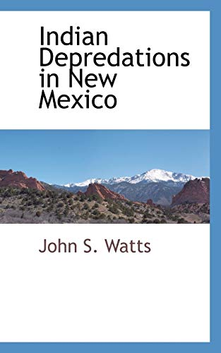 9780559893643: Indian Depredations in New Mexico