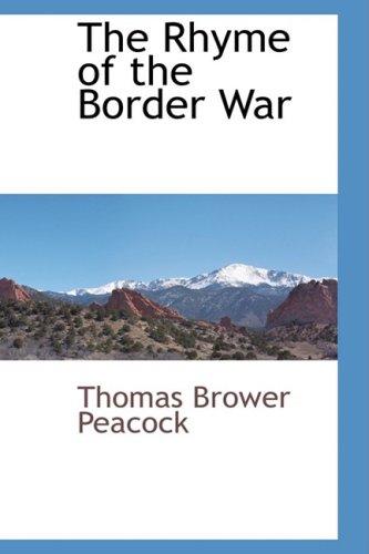 The Rhyme of the Border War (Hardback): Thomas Brower Peacock