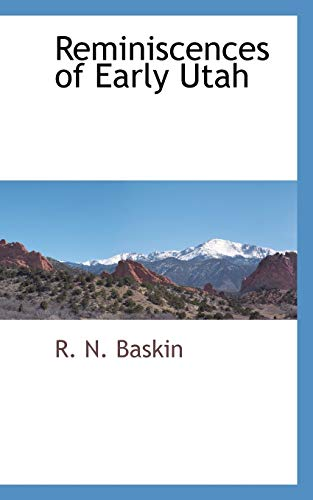 9780559893834: Reminiscences of Early Utah