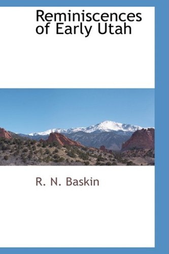 9780559893841: Reminiscences of Early Utah