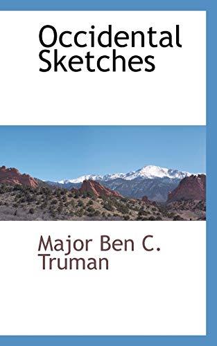 Occidental Sketches: Major Ben C