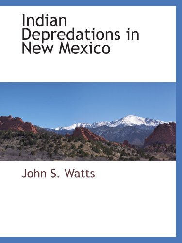 9780559894442: Indian Depredations in New Mexico