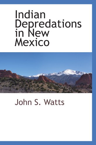 9780559894459: Indian Depredations in New Mexico
