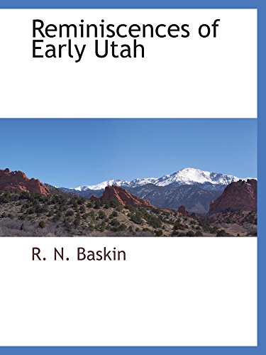 9780559894565: Reminiscences of Early Utah