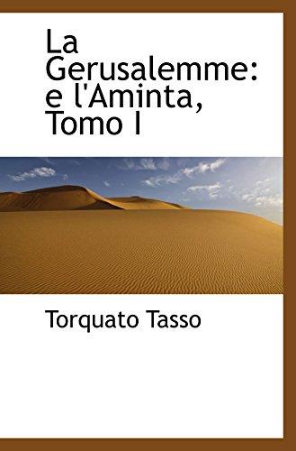 La Gerusalemme: e l'Aminta, Tomo I (0559897146) by Tasso, Torquato