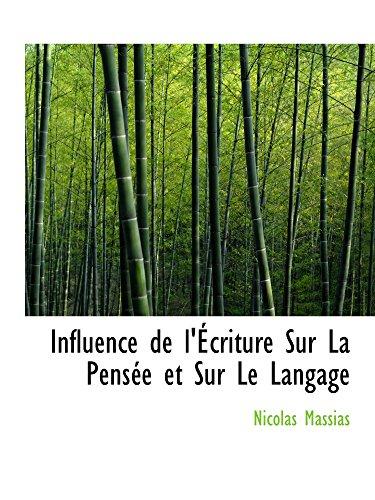9780559897665: Influence de l'Écriture Sur La Pensée et Sur Le Langage