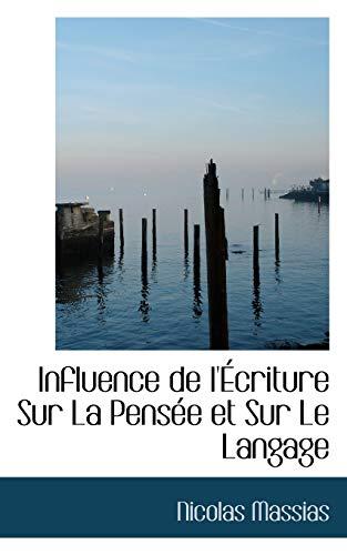 9780559897740: Influence de l'Écriture Sur La Pensée et Sur Le Langage