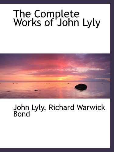 9780559897931: The Complete Works of John Lyly